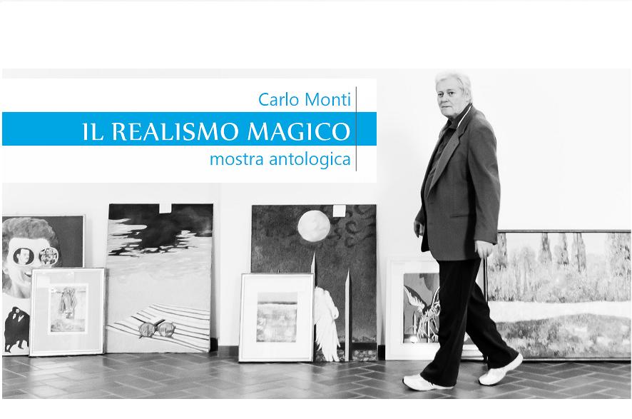 Il realismo magico di Carlo Monti – mostra antologica